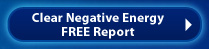 Clear Negative Energy Free Report