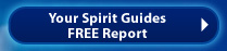 Your Spirits Guide Free Report